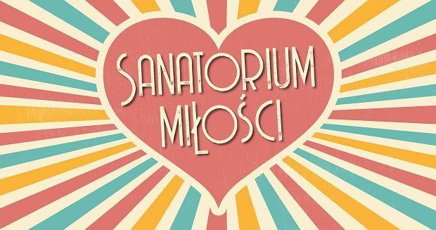 Gdzie kręcone jest Sanatorium Miłości? Od 2021 nowe sanatorium na Dolnym Śląsku